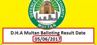 DHA Multan Announced Ballot Result Upload Date – June 5, 2017 (Monday)