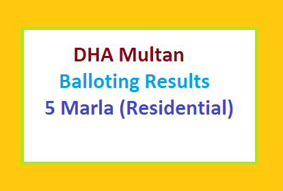 DHA Multan Balloting Result 5 Marla Plots 2017