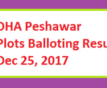 DHA Peshawar To Upload Balloting Result Online Today