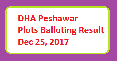 DHA Peshawar Plots Balloting Result 25 Dec 2017 Online